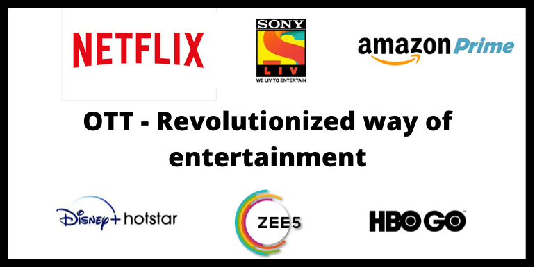 OTT – REVOLUTIONIZED WAY OF ENTERTAINMENT