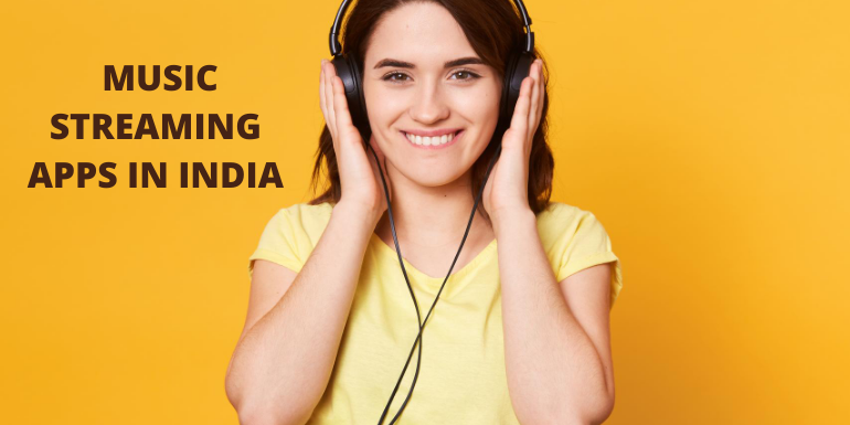 BEST MUSIC STREAMING APPS IN INDIA IN 2020